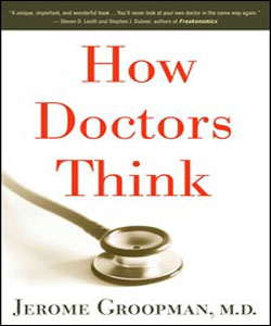 How Doctors Think Book by Jerome Groopman